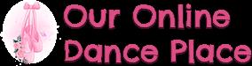Our Online Dance Place
